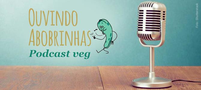 Jornalista lança podcast onde jovens falam sobre suas experiências com o vegetarianismo