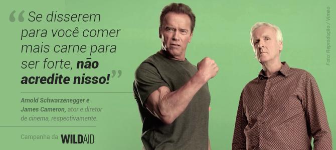Arnold Schwarzenegger e James Cameron se unem e pedem a diminuição de produtos animais